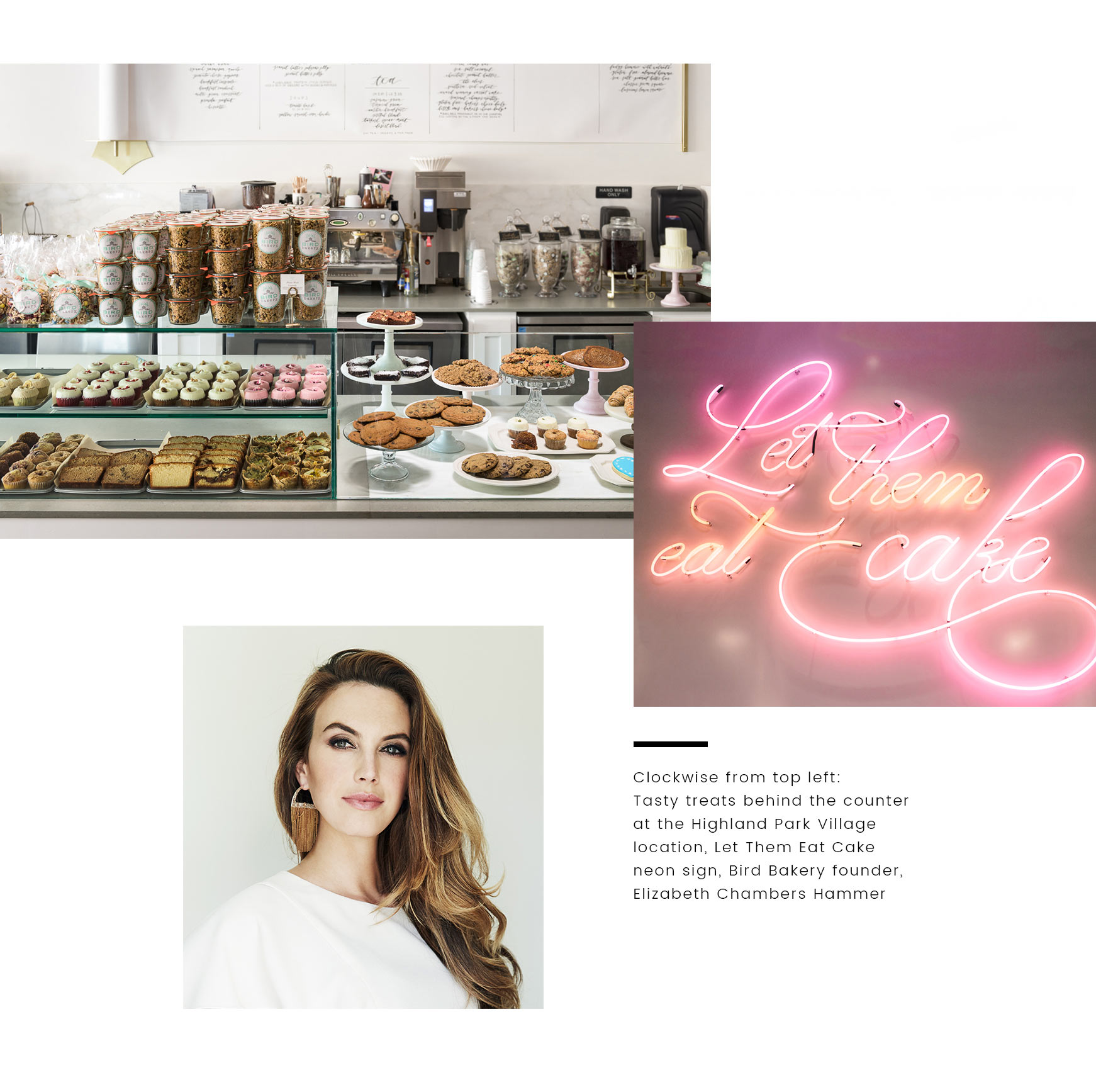 Clockwise from top left: Tasty treats behind the counter at the Highland Park Village location, Let them Eat Cake neon sign, Bird Bakery founder Elizabeth Chambers